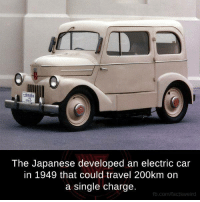 Memes, 🤖, and Electricity: The Japanese developed an electric car  in 1949 that could travel 200km on  a single charge.  fb.com/facts Weird