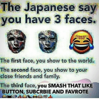 Tell all ur friends 😂😂😂🙏🙏🔥🔥🔥🔥👌👌👌real nigga hours smash that liek button RN: The Japanese say  you have 3 faces.  The first face, you show to the world.  The second face, you show to your  close friends and family.  The third face, you sMASH THAT LIKE  BUTTON, SUBCRBIE AND FAVROTE Tell all ur friends 😂😂😂🙏🙏🔥🔥🔥🔥👌👌👌real nigga hours smash that liek button RN