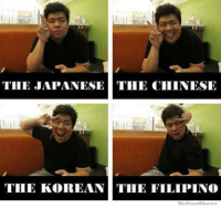 Is this why Philippines is no Asia™? ~ Piscesall: THE JAPANESE THE CHINESE  THE KOREAN THE FILIPINO  We Know Memes Is this why Philippines is no Asia™? ~ Piscesall