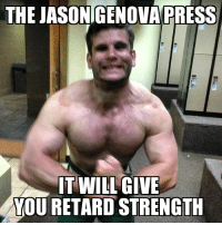I learned a new lift today on YouTube.: THE JASONTGENOVA PRESS  IT WILL GIVE  YOU RETARD STRENGTH I learned a new lift today on YouTube.