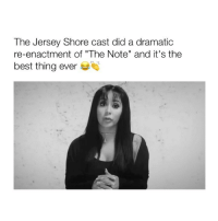 "i'm so hyped for april 5th lol follow @bitchy.tweets for more 😂💗: The Jersey Shore cast did a dramatic  re-enactment of ""The Note"" and it's the  best thing ever i'm so hyped for april 5th lol follow @bitchy.tweets for more 😂💗"