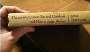 Sex, How To, and Japanese: The Jeuish-Japanese Sex and Cookbook  and How to Raise Wolves  JACK  DOUGLAS Yes please