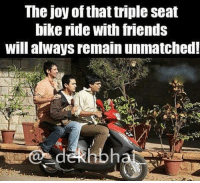 Bike Riding, Dekh Bhai, and International: The joy of that triple seat  bike ride with friends  will always remain unmatched! True that 👌🏻 SuperFun Abey tohda aage khisak 😂😂 Double Tap if you've enjoyed 😜