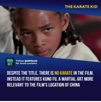 He's just an icon living. I like how In both this movie and the original they both say finish him - Follow @cinfacts for more facts: THE KARATE KID  CINEMA  FACTS  Follow @cinfacts  for more content  DESPITE THE TITLE, THERE IS NO KARATE IN THE FILM  INSTEAD IT FEATURES KUNG FU, A MARTIAL ART MORE  RELEVANT TO THE FILM'S LOCATION OF CHINA He's just an icon living. I like how In both this movie and the original they both say finish him - Follow @cinfacts for more facts