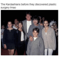 Oh my god I need money immediately: The Kardashians before they discovered plastic  surgery lmao Oh my god I need money immediately