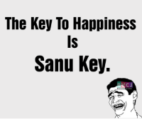 As simple as that.: The Key To Happiness  Sanu Key.  NO J  J.COM As simple as that.