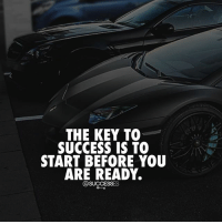 What do you have to lose? - Follow: @spencertsilva - successes: THE KEY TO  SUCCESS IS TO  START BEFORE YOU  ARE READY.  SUCCESSES What do you have to lose? - Follow: @spencertsilva - successes