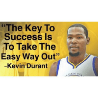 """😂: """"The Key To  Success Is  To Take The  Easy Way Out""""  Kevin Durant  DEN  s  As 😂"""
