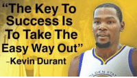 """🤔🤔🤔: """"The Key To  Success Is  To Take The  Easy Way Out""""  -Kevin Durant  DEN ST 🤔🤔🤔"""