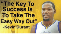 """Sincerely, Salty Miami heat fan.: """"The Key To  Success Is  To Take The  Easy Way Out""""  Kevin Durant  DEN  ST1 Sincerely, Salty Miami heat fan."""