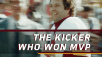 Memes, Washington Redskins, and Tbt: THE KICKER  WHO WON MVP The 1982 Most Valuable Player Award went to…   Mark Moseley.  @Redskins kicker.  This is one story you need to hear. (via @HarrisonNFL) #tbt https://t.co/ruGzgzPTY6