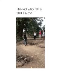 Who, Kid, and Straight: The kid who fell is  1000% me Straight smack