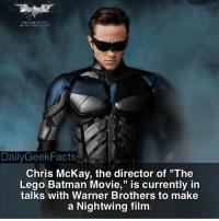 "Batman, Facts, and Lego: THE KNIGHT  IN THEATERS v  Daily Facts  Geek Chris McKay, the director of ""The  Lego Batman Movie,"" is currently in  talks with Warner Brothers to make  a Nightwing film Fact via @allcomicfacts nightwing dickgrayson batman brucewayne robin dc dccomics dcfacts dailygeekfacts"