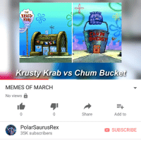 Memes, Thank You, and Link: THE  KRaB  Krusty Krab vs Chum Bucket  MEMES OF MARCH  No views  Share  Add to  PolarSaurusRex  35K subscribers  SUBSCRIBE My new vid is up, it's time for memes of march boys. Link in my bio or type in my channel: PolarSaurusRex. Thank you all so much for the support and 35k! Means a lot to me!