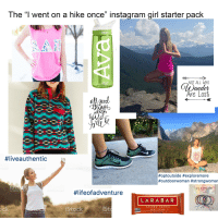 "The ""I went on a hike once"" instagram girl starter pack: The ""l went on a hike once"" instagram girl starter pack  NOT ALL WHO  Are Lost  #liveauthentic  #optoutside #exploremore  #outdoorwoman #strongwomar  puravida  bracelets  by Getty Ia  #lifeofadventure  LARABAR  Stoc  iSt  CASHEW COOKIE  NET WT 1.7 oz (48g)  ⓤ  Images  Getty Inerg  by Getty Images  by Getty The ""I went on a hike once"" instagram girl starter pack"