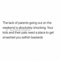 Parents, Kids, and British: The lack of parents going out on the  FB The Archbishop of Banterbury  kids and their pals need a place to get  smashed you selfish bastards Disgraceful