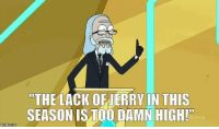 This, High, and Too Damn High: THE LACK OFJERRY IN THIS  SEASON IS TOO DAMN HIGH!