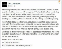 Memes, Passionate, and 🤖: The LAD Bible  6 mins  Skimming the countless reports of pointless trouble that's rocked France  over the last few days has left everyone at TheLADbible office wondering  one thing: Why? Why go all the way to France to watch some of the  world's best footballers only to use all your energy destroying a city or  beating and stabbing fellow football fans? It's nothing short of disgusting.  lsn't football about togetherness, about standing united, about passion  and skill? The beautiful game, at least in our eyes, has nothing to do with  this sort of behaviour and we wholeheartedly condemn the violence. We  stand with the true fans who are there to simply have a good time.  We hope all those travelling to France, regardless of nationality, will come  together, look after each other and make this a tournament to remember  for the right reasons.  Please stay safe out there.  TheLADbible team  PS. Why is Harry Kane taking corners? Stay safe.