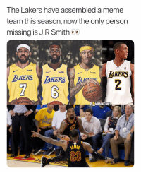 J.R. Smith would make the team complete 💀😂 - Follow @_nbamemes._: The Lakers have assembled a meme  team this season, now the only person  missing is J.R Smith*  wish  IAKERS  wish  wish  LDING  SPALDING  NBAMEMES  AMES  23 J.R. Smith would make the team complete 💀😂 - Follow @_nbamemes._