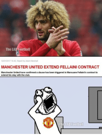 😂😂: The  LAL Football  12/01/2017 1045. Report by Adam Marshall  MANCHESTER UNITED EXTEND FELLAINI CONTRACT  Manchester United have confirmed a clause has been triggered in Marouane Fellaini's contract to  extend his stay with the club.  The LAD Football 😂😂