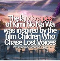 Anime, Children, and Facts: The landscapes  of Kim Was ins  red by the  Im Children  Chase Lost Voices — If you could take over the world, what will you do with it ⠀────────────┘ ⠀ ⠀⠀⠀⠀⠀⠀‣ ‣ ❝ Send us Anime Facts ⠀⠀⠀⠀⠀⠀⠀⠀⠀⠀⠀on @animecrush 🐳 ❞ ⠀ Song: - ⠀┈┈┈┈┈┈┈┈┈┈┈┈┈┈┈┈┈┈⇢ ⠀ ⠀⇢ Anime : Kimi No Na Wa ⠀ ⠀⇢ More Information: Fact credit to @leader.iris > posted by Skye (@akaiisora)⠀⠀⠀ ⠀ °*ೄ ♡˚༣🌸 credit us when you repost ! ┈┈┈┈┈┈┈┈┈┈┈┈┈┈┈┈┈┈┈┈┈┈┈⇢tags 👀💦 anime animecrush animefacts noragami owarinoseraph haikyuu fairytail tokyoghoul free kuroshitsuji ansatsukyoushitsu durarara shingekinokyojin hunterxhunter akamegakill kurokonobasuke mirainikki deathnote japan otaku manga animeboy animegirl rezero danganronpa aonoexorcist bungoustraydogs