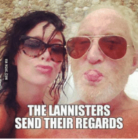 the lannisters: THE LANNISTERS  SEND THEIR REGARDS