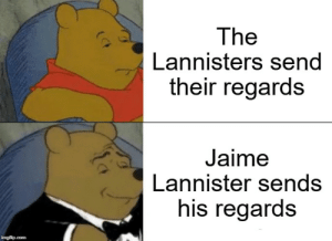 Jaime Lannister, Com, and Imgflip: The  Lannisters send  their regards  Jaime  Lannister sends  his regards  imgflip.com Sends his regards