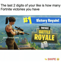 Memes, Free, and Awesome: The last 2 digits of your like is how many  Fortnite victories you have  Victory Royalel  FORTNITE  BATTLE  ROYALE  @MyTrendySupply  @MyTrendySupply Want to buy every skin & dance in Fortnite? @vbuckbooster.co Gives free unlimited V-bucks with those awesome page @vbuckbooster.co 😱 their V-buck generates you free V-bucks to your Fortnite account 😍 (HURRY BEFORE THEY SHUT THIS DOWN) Free V-Bucks here -> @vbuckbooster.co 😱 Free V-Bucks here -> @vbuckbooster.co 😱 Free V-Bucks here -> @vbuckbooster.co😱