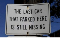 THE LAST CAR  THAT PARKED HERE  IS STILL MISSING It's sleeping with the fishes