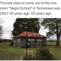 "Alive, America, and Memes: The last class to come out of this one  room ""Negro School"" in Tennessee was  ONLY 55 years ago. 55 years ago.  OLD MT  NECRO SCHOOL  BUILT 1870 BY FREED SLAVES  LAST CLASS 1962 don't come at me pretending like segregation is far in the past. ruby bridges, the little black girl that had to deal with torment for being the first black person to go to a white school, will be turning 63 later this year. there are people still alive today in america who think that black and white people shouldn't share the same breathing space. so before you get all up in your feelings about us talking about racism, realize that maybe there's a reason that we're still talking about it."