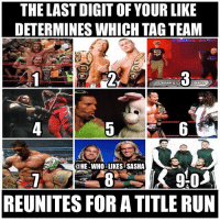 Who did u get and are u satisfied 😂👇👇? wwe batista wwememes dx tripleh shawnmichaels edge randyorton rko kane undertaker theundertaker therock dwaynejohnson mickfoley reymysterio wrestler wrestling prowrestling professionalwrestling worldwrestlingentertainment wweuniverse wwenetwork wwesuperstars raw wweraw smackdown smackdownlive sdlive nxt: THE LAST DIGIT OF YOUR LIKE  DETERMINES WHICH TAG TEAM  LAVAR & L  @HE-WHO LIKES SASHA  REUNITES FOR A TITLE RUN Who did u get and are u satisfied 😂👇👇? wwe batista wwememes dx tripleh shawnmichaels edge randyorton rko kane undertaker theundertaker therock dwaynejohnson mickfoley reymysterio wrestler wrestling prowrestling professionalwrestling worldwrestlingentertainment wweuniverse wwenetwork wwesuperstars raw wweraw smackdown smackdownlive sdlive nxt