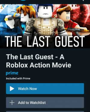 Watch The Last Guest   A Roblox Action Movie The Last Guest The Last Guest A Roblox Action Movie Prime Included With Prime Watch Now Add To Watchlist Why Is This A Thing Funny Meme On Me Me