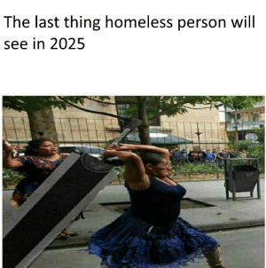 fucking christ man: The last thing homeless person will  see in 2025 fucking christ man