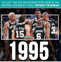 It's been a while.: THE LAST TIME THE SAN ANTONIO SPURS WERE IN THE  WESTERN CONFERENCE FINALS WITHOUT TIM DUNCAN  15  RS It's been a while.