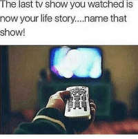 American Dad, Dad, and Life: The last tv show you watched is  now your life story....name that  show! American Dad 🤣🤣