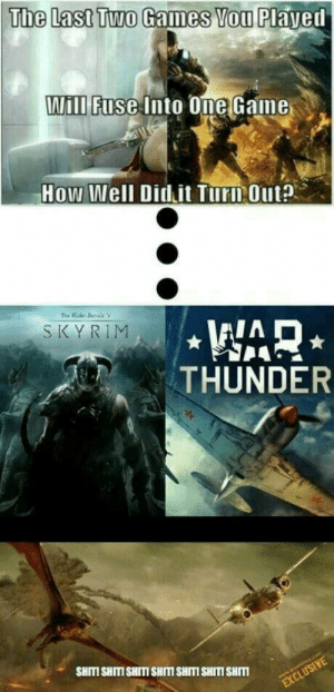 laughoutloud-club:  Subnautica and pubg: The Last Two Games Vou Played  ill Fnse Into One Game  How Well Didit Turn Outa  SKYRIM  THUNDER  SHITI SHITISHITISHITM SHITI SHITI SHM laughoutloud-club:  Subnautica and pubg