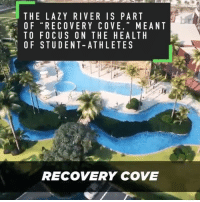 UCF's future student-athlete village will have basically everything, including a lazy river 👀: THE LAZY RIVER IS PART  OF RECOVERY COVE  MEANT  TO FOCUS ON THE HEALTH  OF STUDENT-ATHLETE S  RECOVERY COVE UCF's future student-athlete village will have basically everything, including a lazy river 👀