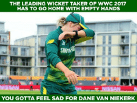 South African Women's skipper Dane Van Niekerk picked 15 wickets in WWC 2017.: THE LEADING WICKET TAKER OF WWC 2017  HAS TO GO HOME WITH EMPTY HANDS  YOU GOTTA FEEL SAD FOR DANE VAN NIEKERK South African Women's skipper Dane Van Niekerk picked 15 wickets in WWC 2017.