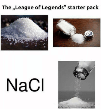 """Memes, 🤖, and D&d: The ,,League of Legends"""" starter pack  NaCl How much League is in the salt? :D:D"""