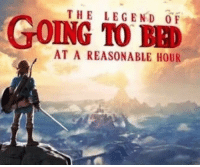 Legend, Bed, and Going to Bed: THE LEGEND 0 F  GOING TO BED  AT A REASONABLE HOUR