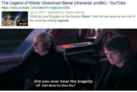 Jedi, youtube.com, and Watch: The Legend of Kitster Chanchani Banai (character profile) YouTube  https://www.youtube.com/watch?v-higkDvvORo  Jun 9, 2017 - Uploaded by Studio Gallows  What are your thoughts on the famous Kitster? And did you know he has one of  the most fascinating legends  4:57  Did vou ever hear the tragedy  of Darth Banai the Slave Boy?