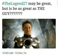 shark boy & lava girl is a throwback • (Follow @quorn.hub for more funny posts😂👈🏻):  #The Legend27 may be great  but is he as great as THE  GUY?  10:03 AM 15 Dec 16 shark boy & lava girl is a throwback • (Follow @quorn.hub for more funny posts😂👈🏻)
