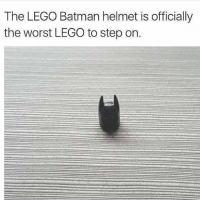 Batman, Funny, and Lego: The LEGO Batman helmet is officially  the worst LEGO to step on. Omg yess 😒