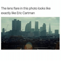That's actually very creepy. - - - - - - - - - - - - - - - funny meme memes funnymeme funnymemes vine vines funnyvine funnyvines lol omg haha video: The lens flare in this photo looks like  exactly like Eric Cartman That's actually very creepy. - - - - - - - - - - - - - - - funny meme memes funnymeme funnymemes vine vines funnyvine funnyvines lol omg haha video
