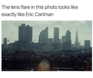 Photo, Lens, and Eric Cartman: The lens flare in this photo looks like  exactly like Eric Cartman