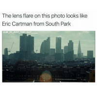 Interesting 😕😂😂🤔😭😭 SouthPark: The lens flare on this photo looks like  Eric Cartman from South Park  IG:@ IM JUST THAT GUY Interesting 😕😂😂🤔😭😭 SouthPark