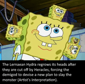 Monster, Creature, and Hydra: The Lernaean Hydra regrows its heads after  they are cut off by Heracles, forcing the  demigod to devise a new plan to slay the  monster (Artist's Interpretation) A horrendous creature, defeated by the ingenious Heracles.