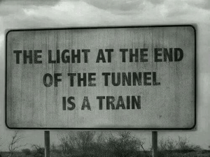 tunnel: THE LIGHT AT THE END  OF THE TUNNEL  IS A TRAIIN