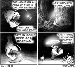 Lit, Fish, and Water: THE LIGHT ON AN  ANGLER FISH IS  CALLED AN ESCA  ..TO EXPLORE  DARK CAVES  THEY USE IT  TO LURE PREY  GET IN SOME  DEEP SEA  AND THROW  LIT UNDER  WATER  PARTIES  READING  follou on  WEFLAPS So Versatile [OC]