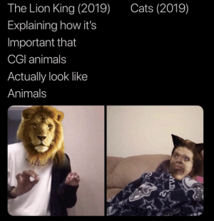 #BrianBaccusBrands: The Lion King (2019)  Cats (2019)  Explaining how it's  Important that  CGI animals  Actually look like  Animals #BrianBaccusBrands